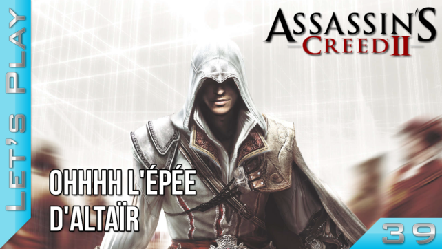 Let's Play - Assassin's Creed II - Episode 39