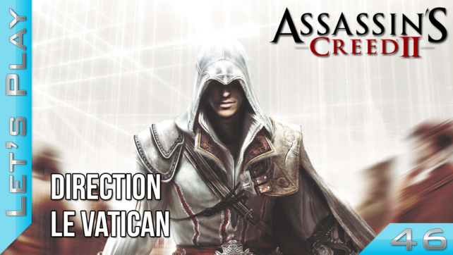 Let's Play - Assassin's Creed II - Episode 46