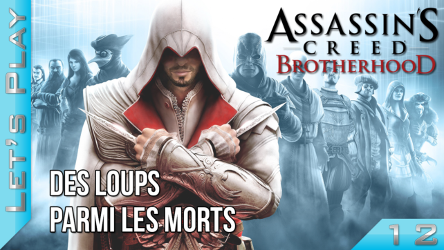 Let's Play - Assassin's Creed Brotherhood - Episode 12